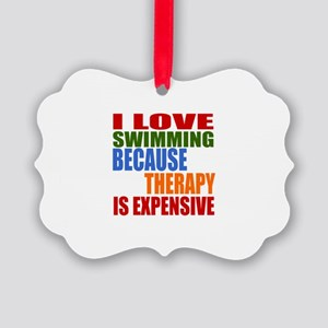 I Love Swimming Because Therapy I Picture Ornament