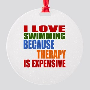 I Love Swimming Because Therapy Is Round Ornament