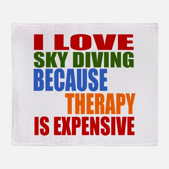 I Love Sky diving Because Therapy Is Throw Blanket
