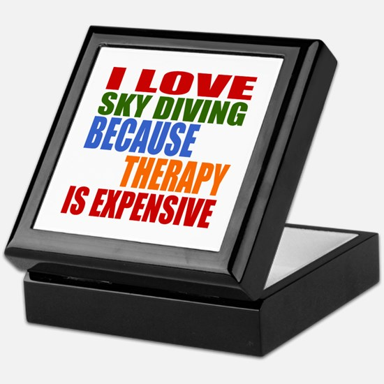 I Love Sky diving Because Therapy Is Keepsake Box
