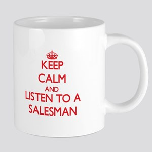 Keep Calm and Listen to a Salesman Mugs