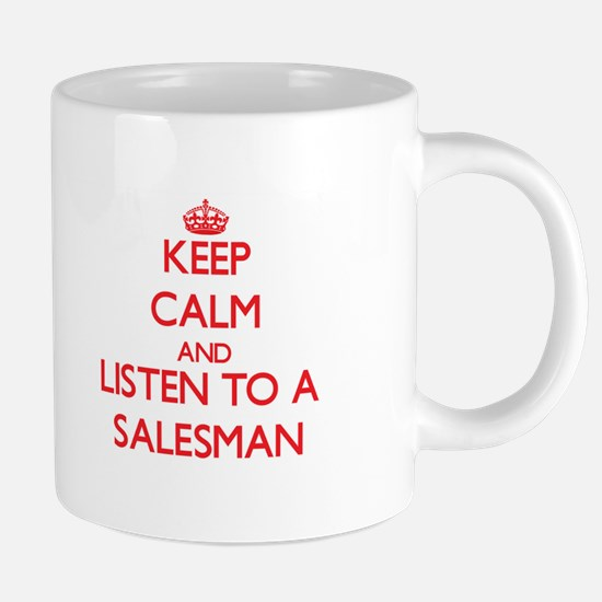 Keep Calm and Listen to a Salesman Mugs
