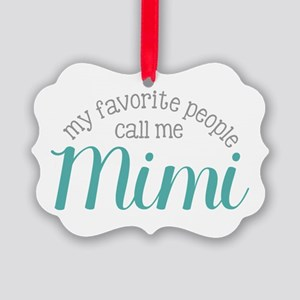 My Favorite People Call Me Mimi Ornament