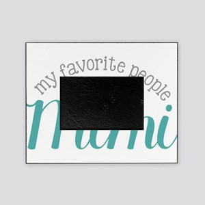 Favorite People Call Me Nana Picture Frames Cafepress