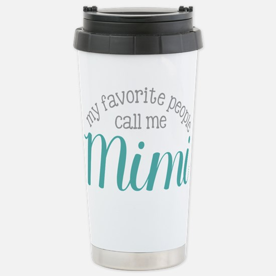 My Favorite People Call Me Mimi Travel Mug