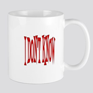 I DON'T KNOW Mugs