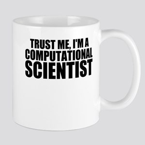 Trust Me, I'm A Computational Scientist Mugs