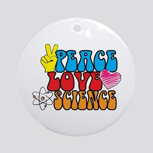 Peace Love and Science Round Ornament