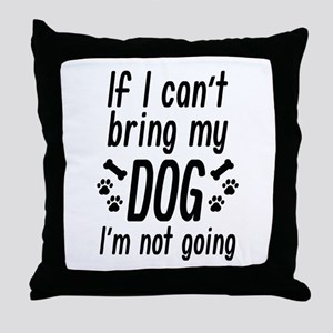 Bring My Dog Throw Pillow