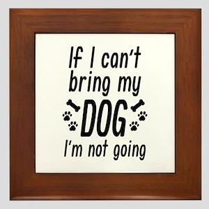 Bring My Dog Framed Tile