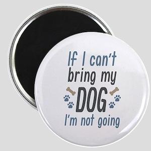 Bring My Dog Magnet