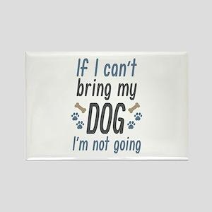 Bring My Dog Rectangle Magnet