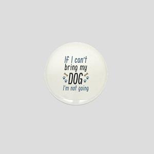 Bring My Dog Mini Button