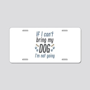 Bring My Dog Aluminum License Plate