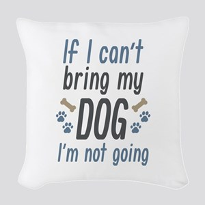 Bring My Dog Woven Throw Pillow