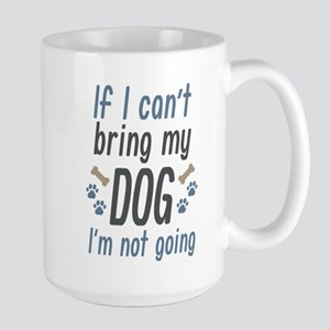 Bring My Dog Large Mug