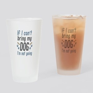 Bring My Dog Drinking Glass