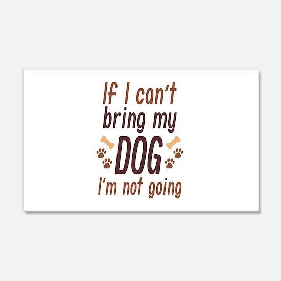 Bring My Dog 22x14 Wall Peel