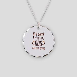 Bring My Dog Necklace Circle Charm