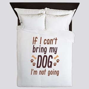 Bring My Dog Queen Duvet