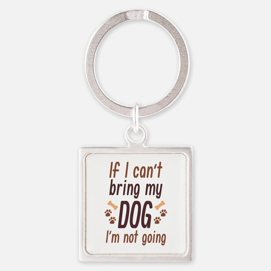 Bring My Dog Square Keychain
