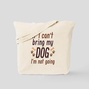 Bring My Dog Tote Bag