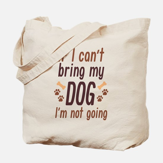 Bring My Dog Tote Bag