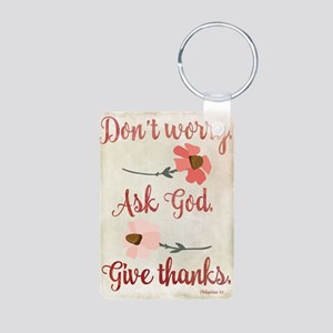 Don't Worry, Ask God Keychains