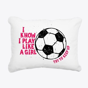 I know I Play Soccer Like A Girl Rectangular Canva