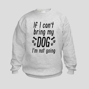 Bring My Dog Sweatshirt