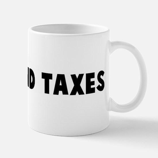Death and taxes Mug