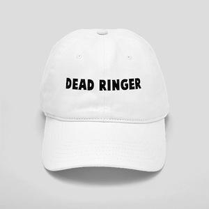 Dead ringer Cap
