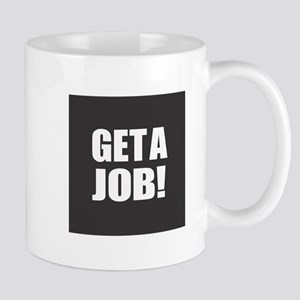 Get a Job - Black Mugs