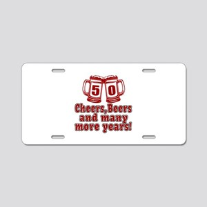 50 Cheers Beers And Many Mo Aluminum License Plate