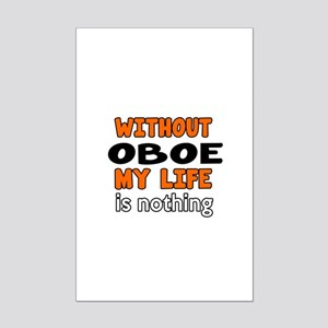 Without Oboe My Life Is Nothing Mini Poster Print