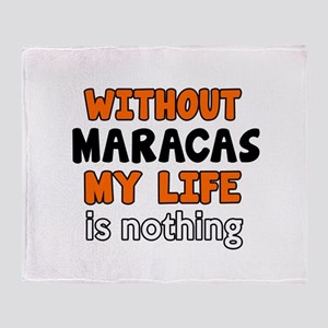 Without Maracas My Life Is Nothing Throw Blanket