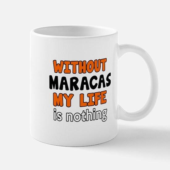 Without Maracas My Life Is Nothing Mug