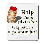 Pistachio in Peanut Jar Mousepad