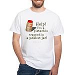 Pistachio in Peanut Jar White T-Shirt