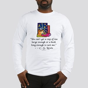 Tea & Books w Quote Long Sleeve T-Shirt