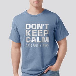 Dont Keep Calm Said White Wine T-Shirt