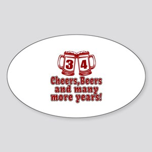34 Cheers Beers And Many More Years Sticker (Oval)