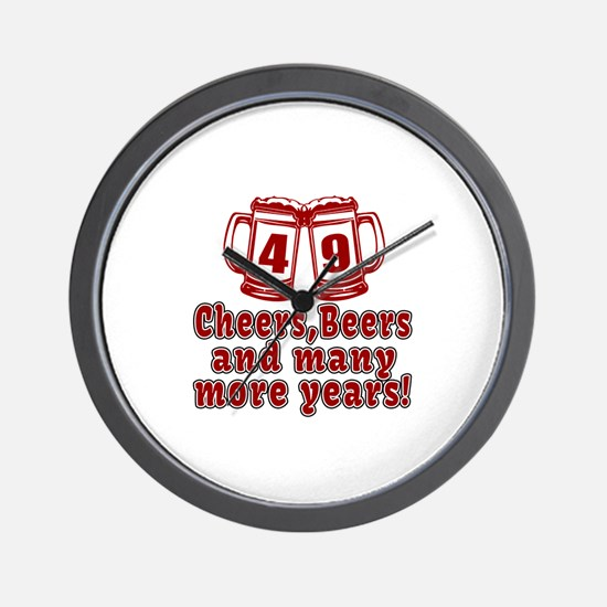49 Cheers Beers And Many More Years Wall Clock