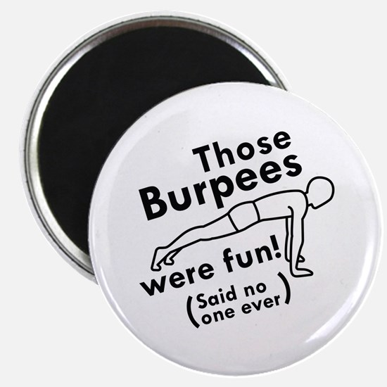 Those Burpees Were Fun Magnet