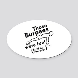 Those Burpees Were Fun Oval Car Magnet