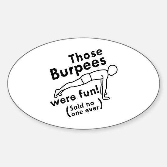 Those Burpees Were Fun Sticker (Oval)