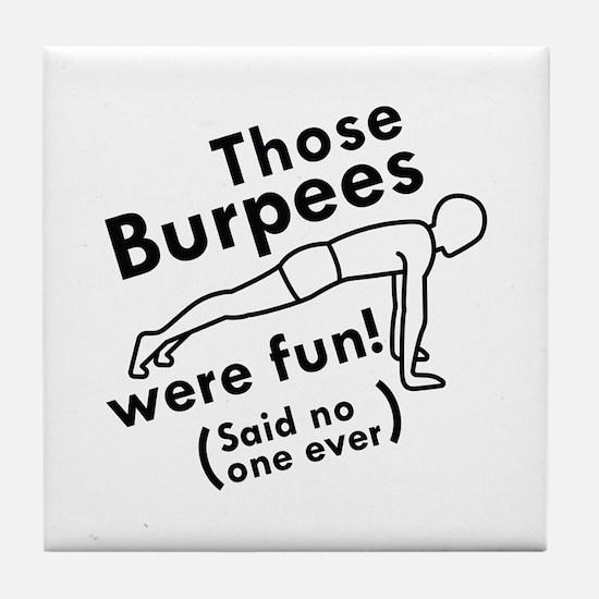 Those Burpees Were Fun Tile Coaster