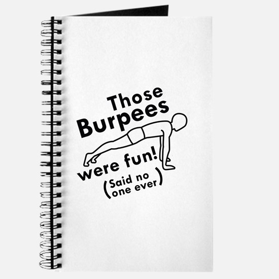 Those Burpees Were Fun Journal