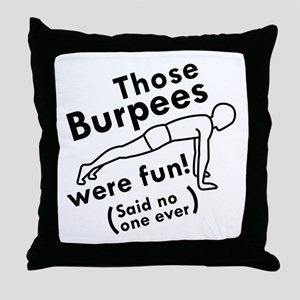 Those Burpees Were Fun Throw Pillow