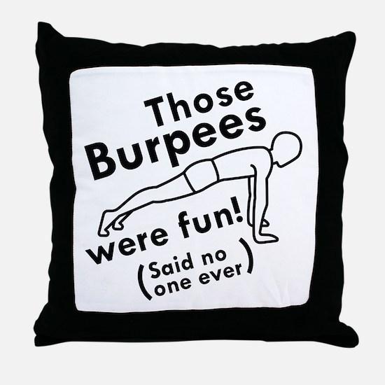 Those Burpees Were Fun Throw Pillow